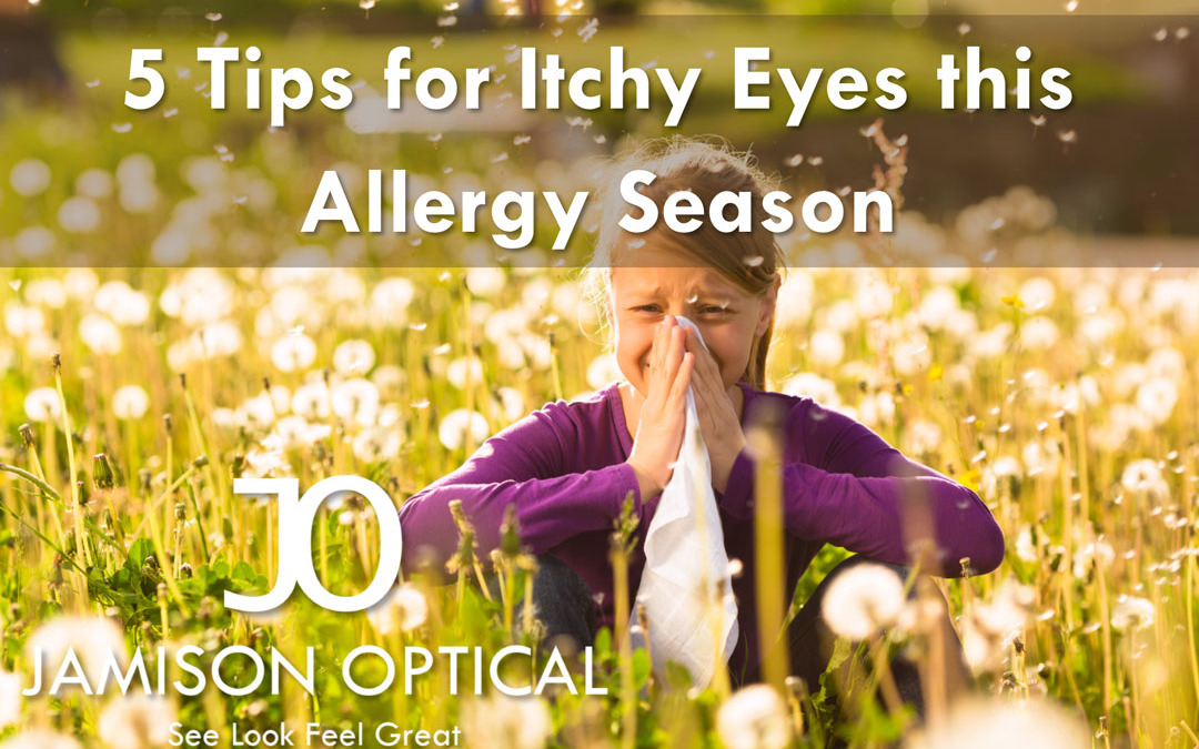 5 Tips for Itchy Eyes this Allergy Season