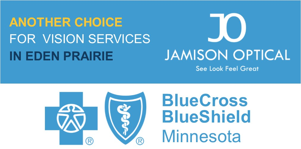 Eden Prairie has a new Blue Cross Blue Shield Vision Provider: Jamison Optical